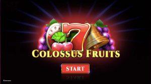 Colossus Fruits intro